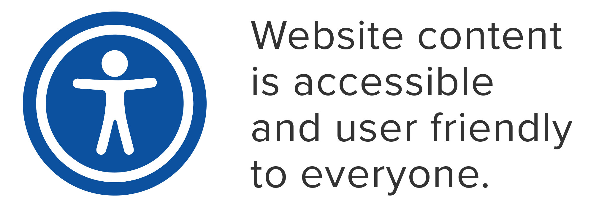 Website content is accessible and user friendly to everyone.